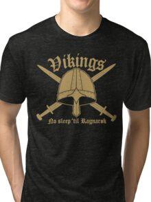 Vikings - No sleep til Ragnaroek Tri-blend T-Shirt