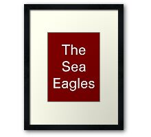 The Sea Eagles - Manly-Warringah Sea Eagles Framed Print