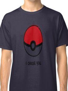 Pokéball - I Choose You Classic T-Shirt