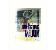 GoneGoneToValium Art Print