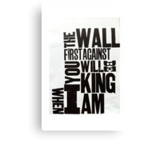 WhenIamKing Canvas Print