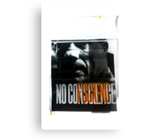 NoFuckingConscience Canvas Print