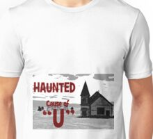 haunted cause of you Unisex T-Shirt