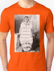 Seduce my mind and you can have my body. Find my soul and I'm yours forever T-Shirt