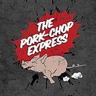 Pork Chop Express by metalspud