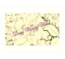 Dream Wedding Wishes Art Print