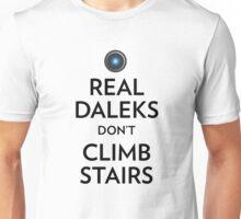 Real Daleks Don't Climb Stairs Unisex T-Shirt