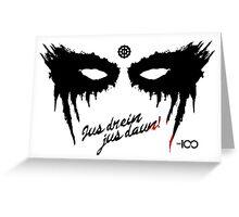 The 100 - Jus Drein Jus Daun! Greeting Card