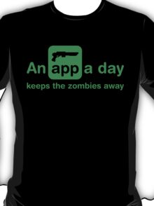 An app a day keeps the zombies away T-Shirt