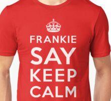 Frankie Say Keep Calm (White on Dark) Unisex T-Shirt