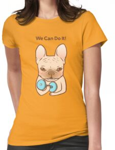 Frenchie Can Do It With You Womens Fitted T-Shirt