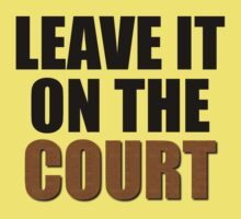 Leave It On The Court Kids Clothes