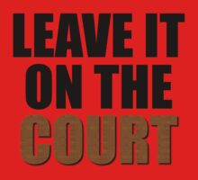 Leave It On The Court Kids Tee