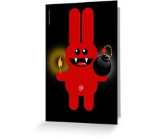 RABBIT 4  (Cute pet has a bomb and its alight!) Greeting Card
