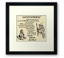 Good Morning Bilbo Framed Print