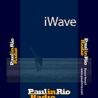 iWave - Paul in Rio Radio by paulinrio