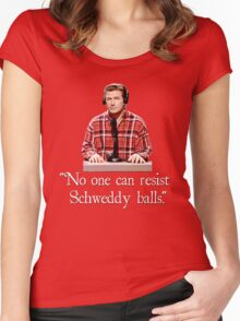 """No one can resist my Schweddy balls."" Women's Fitted Scoop T-Shirt"
