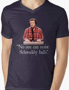 """No one can resist my Schweddy balls."" Mens V-Neck T-Shirt"