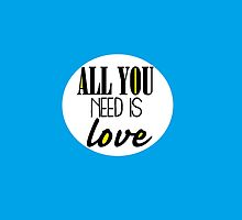 All You Need Is Love by saragiampy