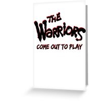 "The Warriors ""Come out to Play"" Greeting Card"