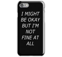 But I'm Not Fine - Invert iPhone Case/Skin