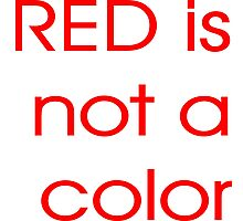 Red is not a Color. Photographic Print