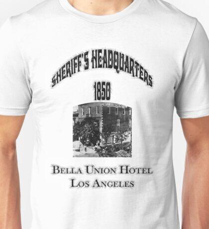 Bella Union Hotel Sheriffs Headquarters Unisex T-Shirt