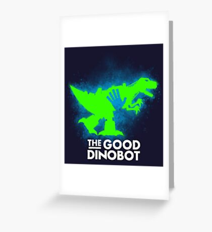 The Good Dinobot Greeting Card