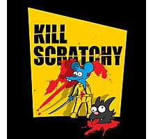 Kill Scratchy Photographic Print