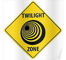 Twilight Zone Street Sign Poster