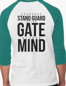 Everyday Stand Guard at the gate of your Mind T-Shirt
