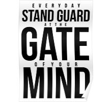 Everyday Stand Guard at the gate of your Mind Poster