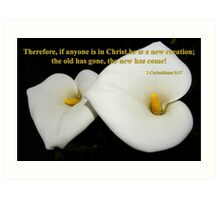 lovely lilies with 2 cor 5:17 Art Print