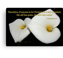 lovely lilies with 2 cor 5:17 Canvas Print