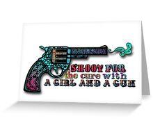 A Girl and a Gun Greeting Card