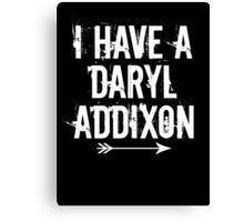 I HAVE A DARYL ADDIXON Canvas Print