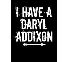 I HAVE A DARYL ADDIXON Photographic Print