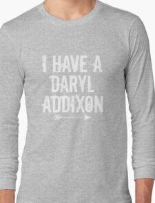 I HAVE A DARYL ADDIXON Long Sleeve T-Shirt