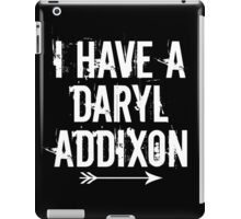 I HAVE A DARYL ADDIXON iPad Case/Skin