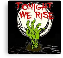 Tonight Zombies Rise Canvas Print