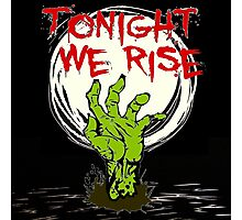 Tonight Zombies Rise Photographic Print
