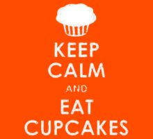 Keep Calm eat Cupcakes by b8wsa