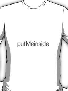 putMeinside T-Shirt