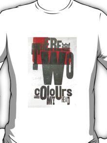 TwoColoursinMyHead T-Shirt