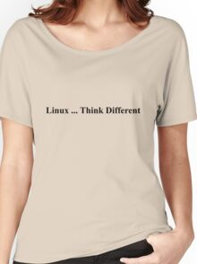 Linux ... Think Different Women's Relaxed Fit T-Shirt