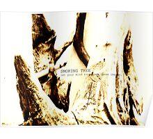 smoking tree Poster