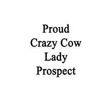 Proud Crazy Cow Lady Prospect  by supernova23