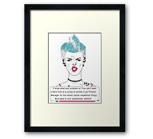You know what your problem is?.... Framed Print