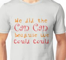 Can Can Dance Funny Design. Unisex T-Shirt