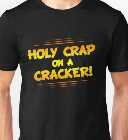 Holy Crap on a Cracker Unisex T-Shirt